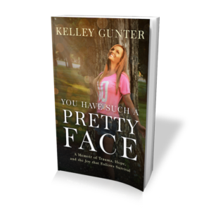 Kelly Gunter: You Have Such a Pretty Face